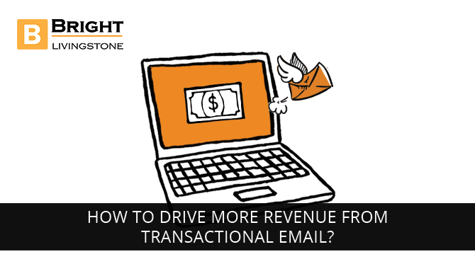 How-to-drive-more-revenue-from-transactional-email | brightlivingstone.com