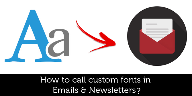 How-to-call-custom-fonts-in-Emails-&-Newsletters