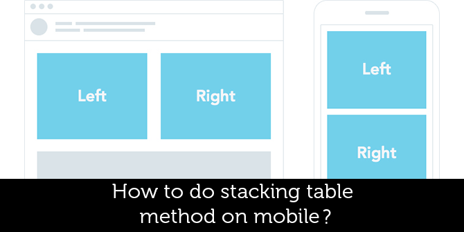 how-to-do-stacking-table-method-on-mobile