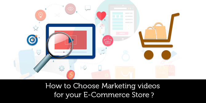 How-to-Choose-Marketing-videos-for-your-E-Commerce-Store